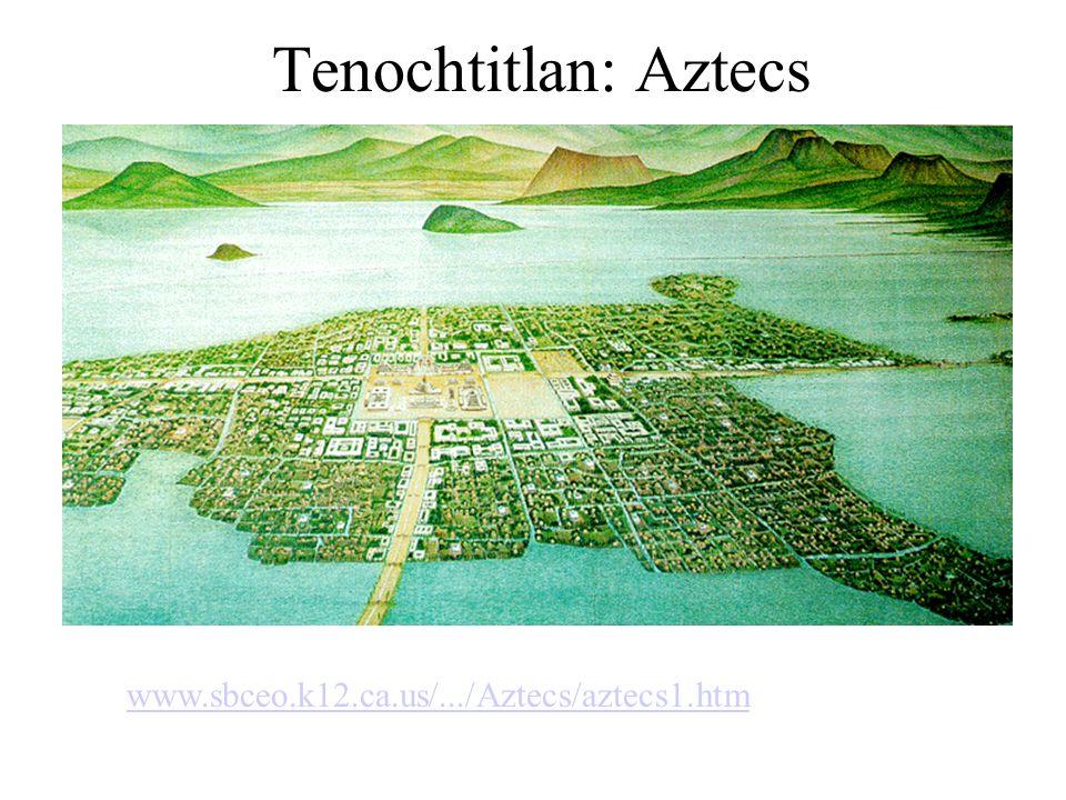 Tenochtitlan: Aztecs www.sbceo.k12.ca.us/.../Aztecs/aztecs1.htm