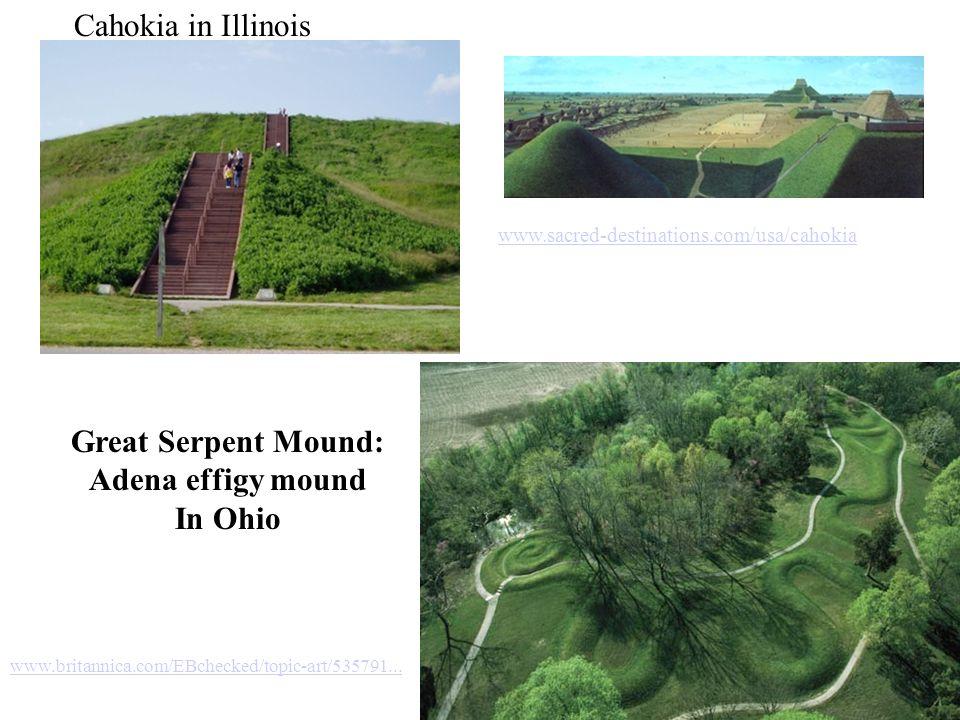 www.sacred-destinations.com/usa/cahokia Cahokia in Illinois E-MAIL SHARE Great Serpent Mound: Adena effigy mound In Ohio Great Serpent Mound, near Pee