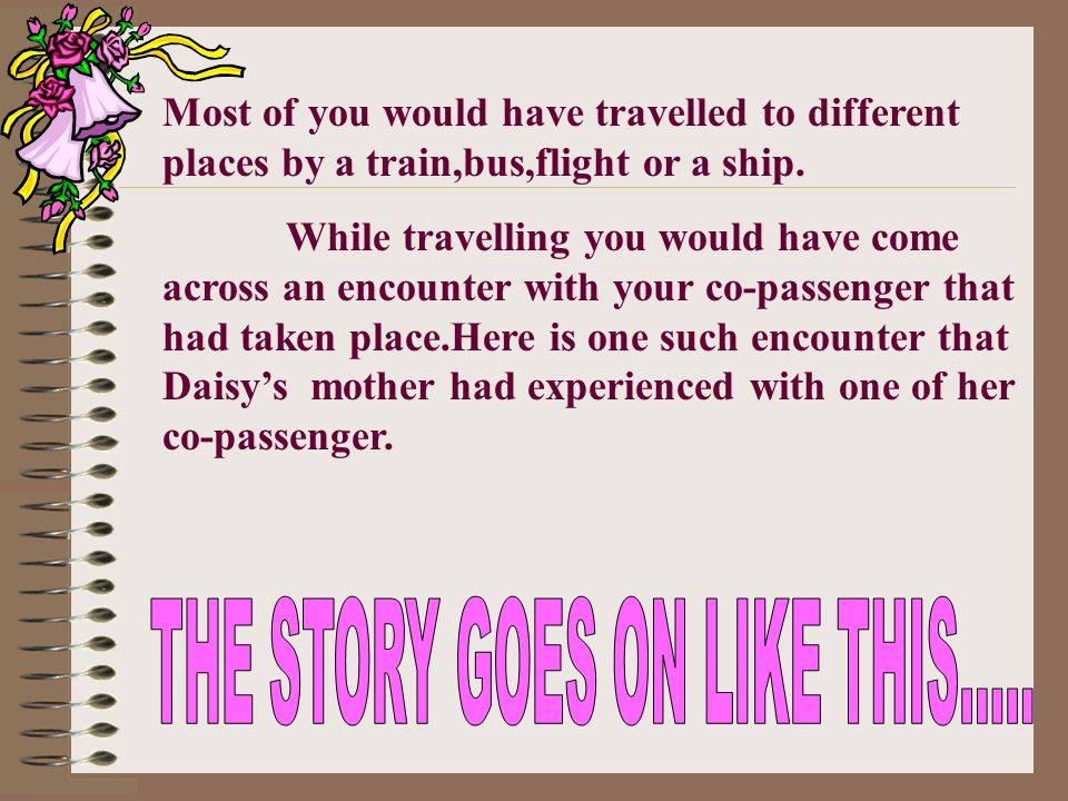 An Adventure on the TRAIN Daisy and her mother started their journey to Sultanpur by train,where her grandparents were staying.