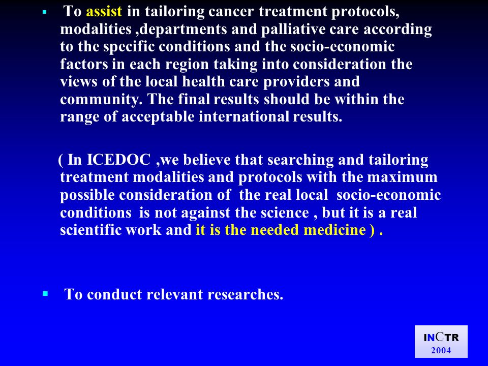 IN C TR 2004 To assist in tailoring cancer treatment protocols, modalities,departments and palliative care according to the specific conditions and th