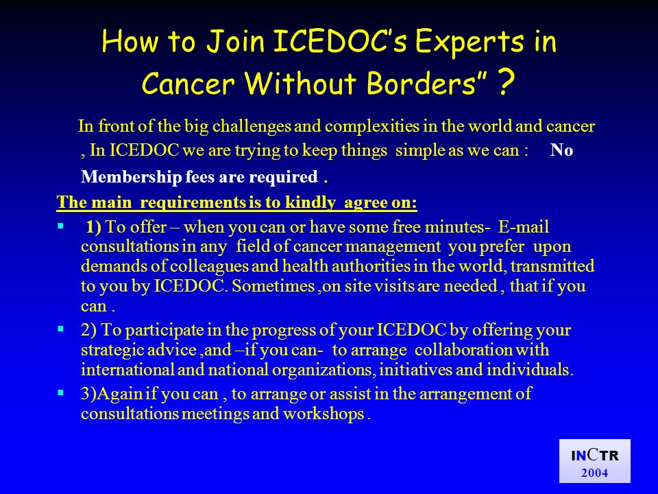 IN C TR 2004 How to Join ICEDOCs Experts in Cancer Without Borders .