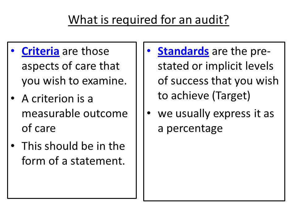 Criterion & Standard Criterion This should be in the form of a statement e.g.