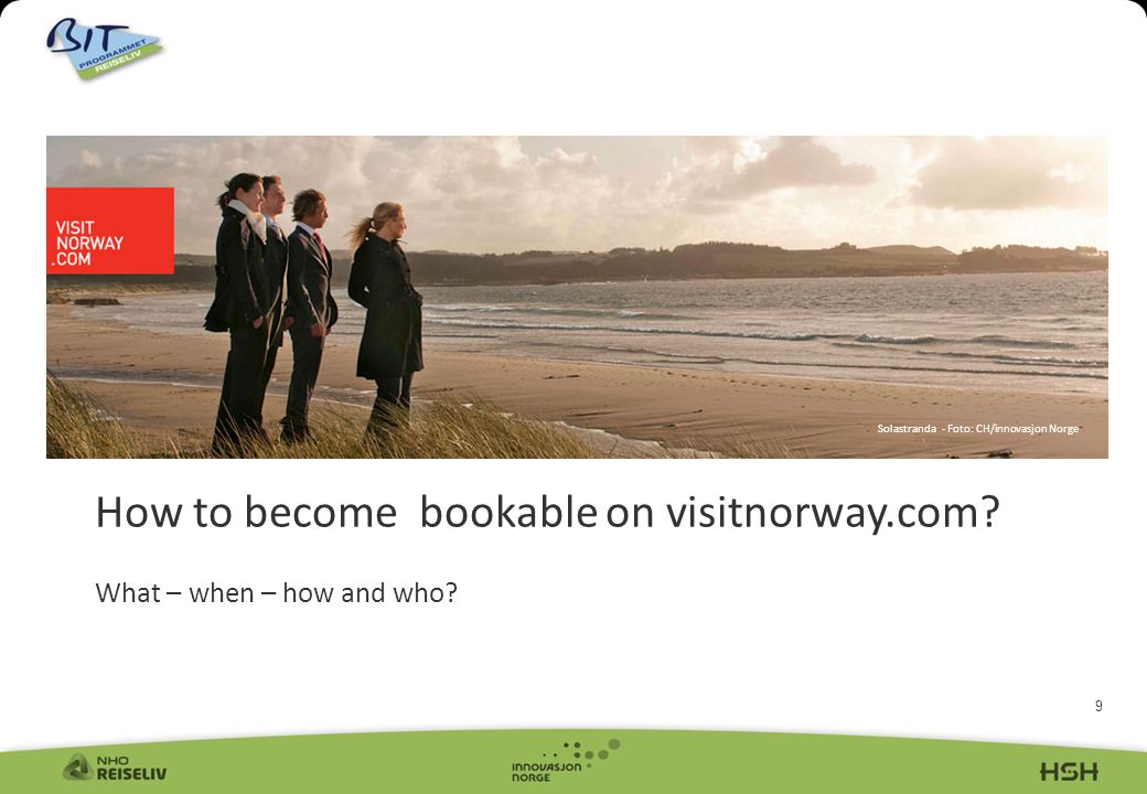 9 How to become bookable on visitnorway.com. What – when – how and who.