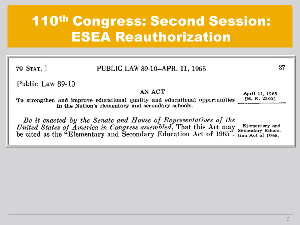 110 th Congress: Second Session: ESEA Reauthorization 3