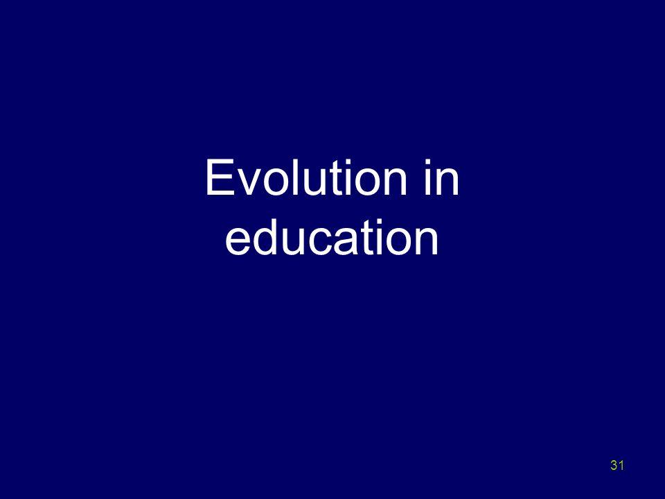 31 Evolution in education