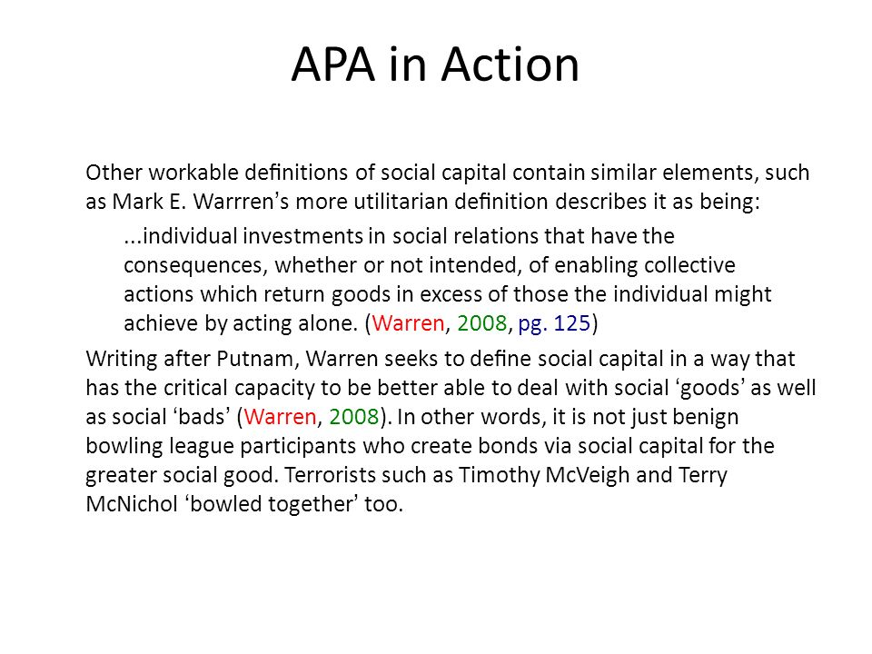 APA in Action Other workable denitions of social capital contain similar elements, such as Mark E. Warrrens more utilitarian denition describes it as