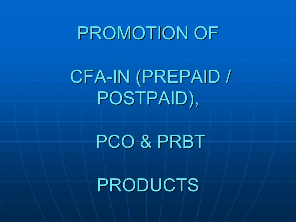 PROMOTION OF CFA-IN (PREPAID / POSTPAID), PCO & PRBT PRODUCTS
