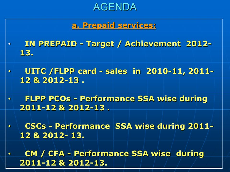 AGENDA a. Prepaid services: IN PREPAID - Target / Achievement 2012- 13. IN PREPAID - Target / Achievement 2012- 13. UITC /FLPP card - sales in 2010-11
