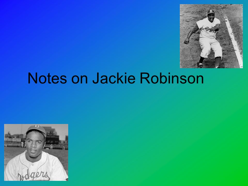 Notes on Jackie Robinson