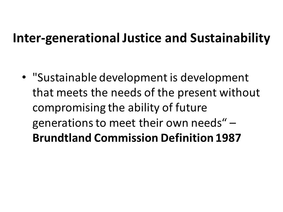 Inter-generational Justice and Sustainability