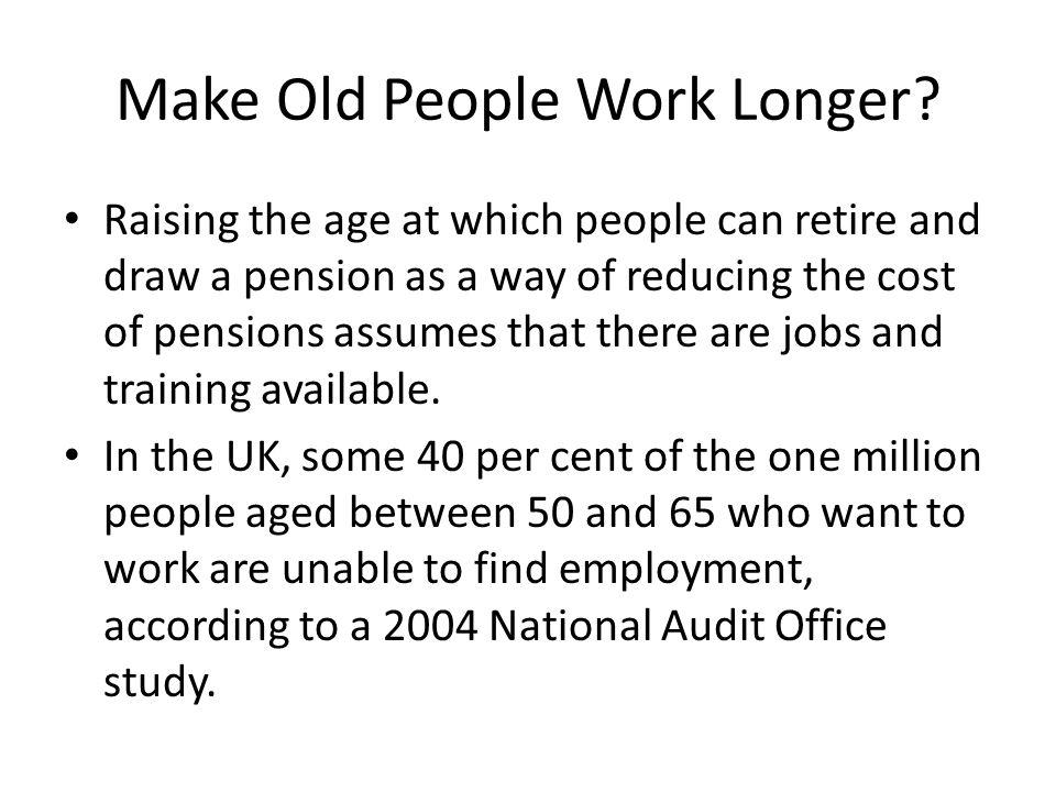 Make Old People Work Longer.