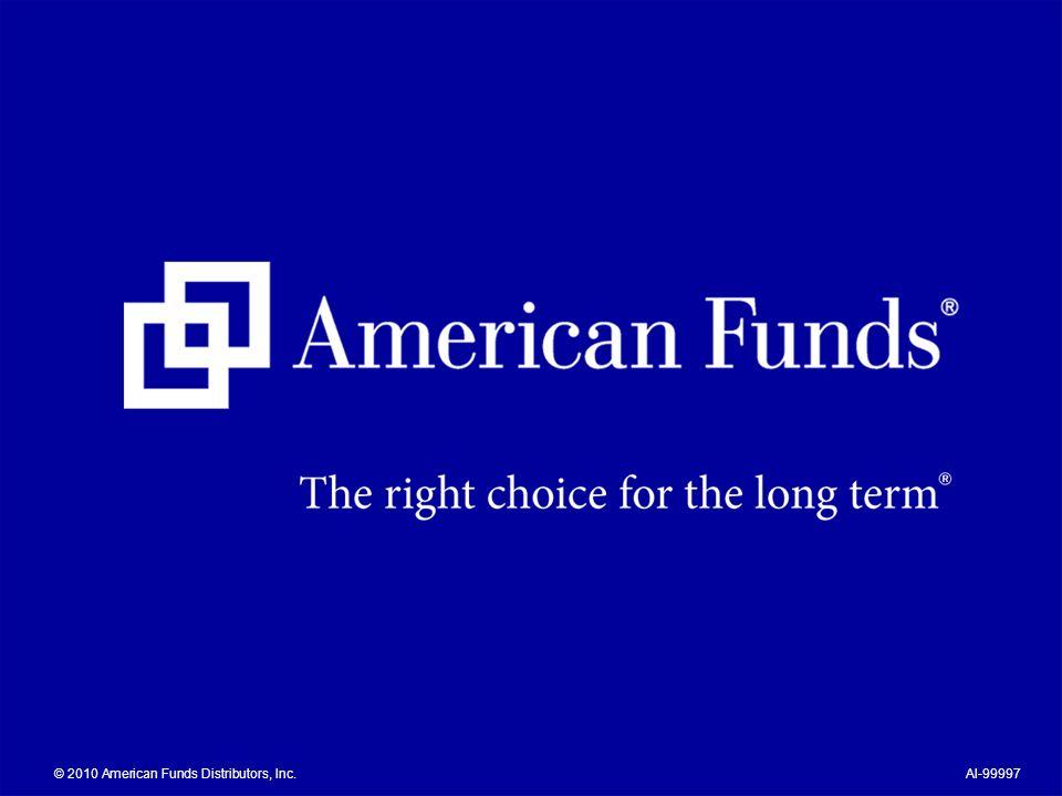 © 2010 American Funds Distributors, Inc.AI-99997