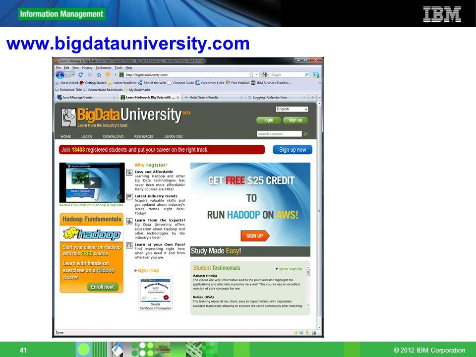 © 2012 IBM Corporation 41 www.bigdatauniversity.com