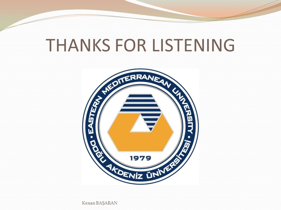 THANKS FOR LISTENING Kenan BAŞARAN