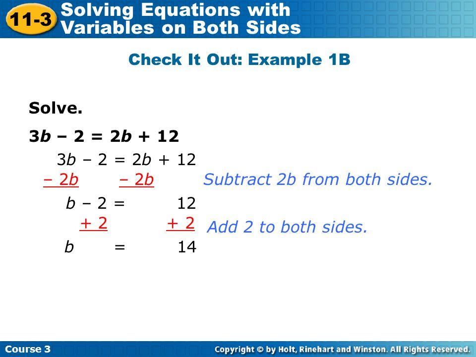 Solve.3w + 1 = 3w + 8 1 8 3w + 1 = 3w + 8 – 3w Subtract 3w from both sides.