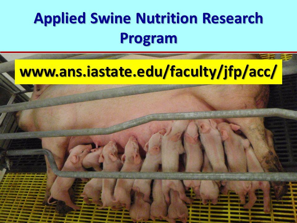 Applied Swine Nutrition Research Program www.ans.iastate.edu/faculty/jfp/acc/