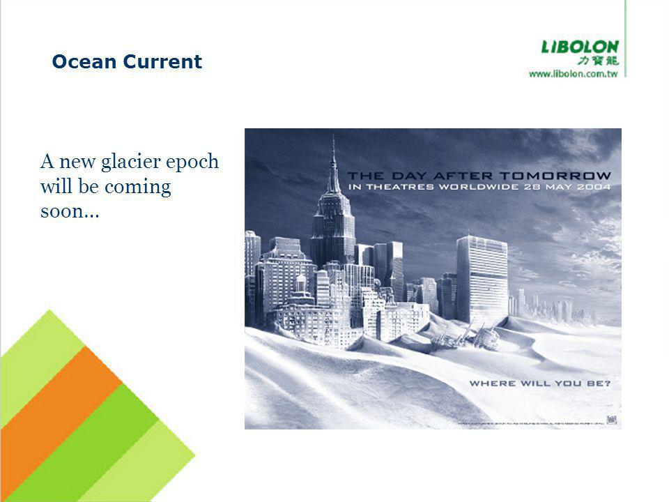 Ocean Current A new glacier epoch will be coming soon…
