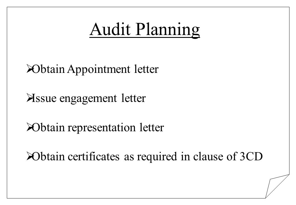 Audit Planning Obtain Appointment letter Issue engagement letter Obtain representation letter Obtain certificates as required in clause of 3CD