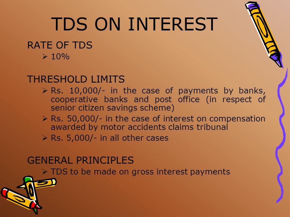 TDS ON INTEREST INTEREST ON BANK DEPOSITS – each branch of a bank is considered as a unit for reckoning the threshold limit for TDS interest payable o