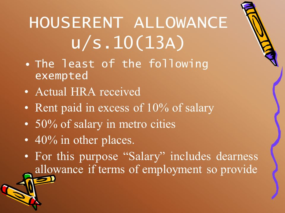 What is salary ? Salary includes Wages, Any annuity or Pension, any Gratuity, any Fees, Commission, Perquisites, Leave encashment, Arrears of salary a