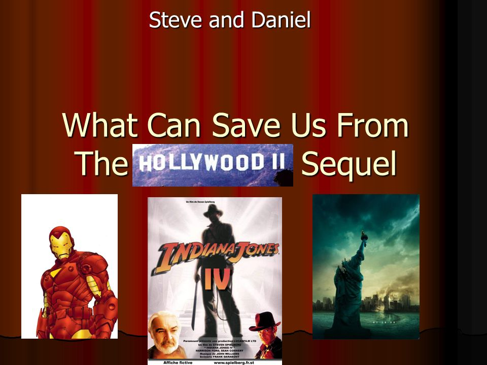 What Can Save Us From The Sequel Steve and Daniel