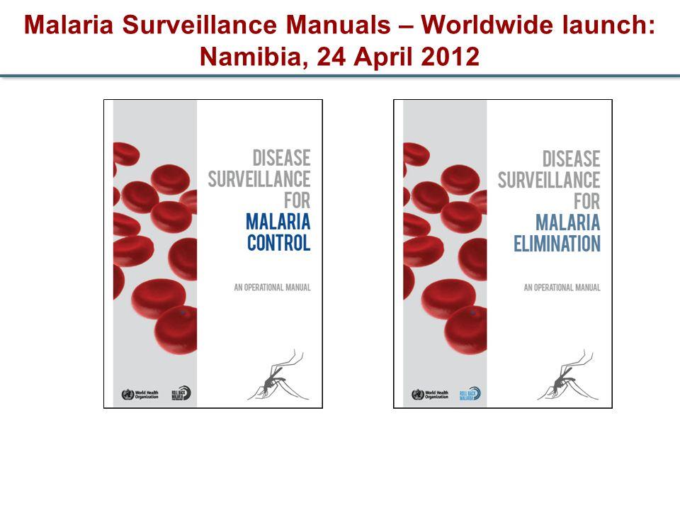 Malaria Surveillance Manuals – Worldwide launch: Namibia, 24 April 2012