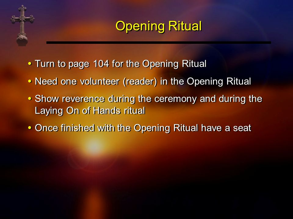 Opening Ritual Describe your experience of the ritual of laying on of hands