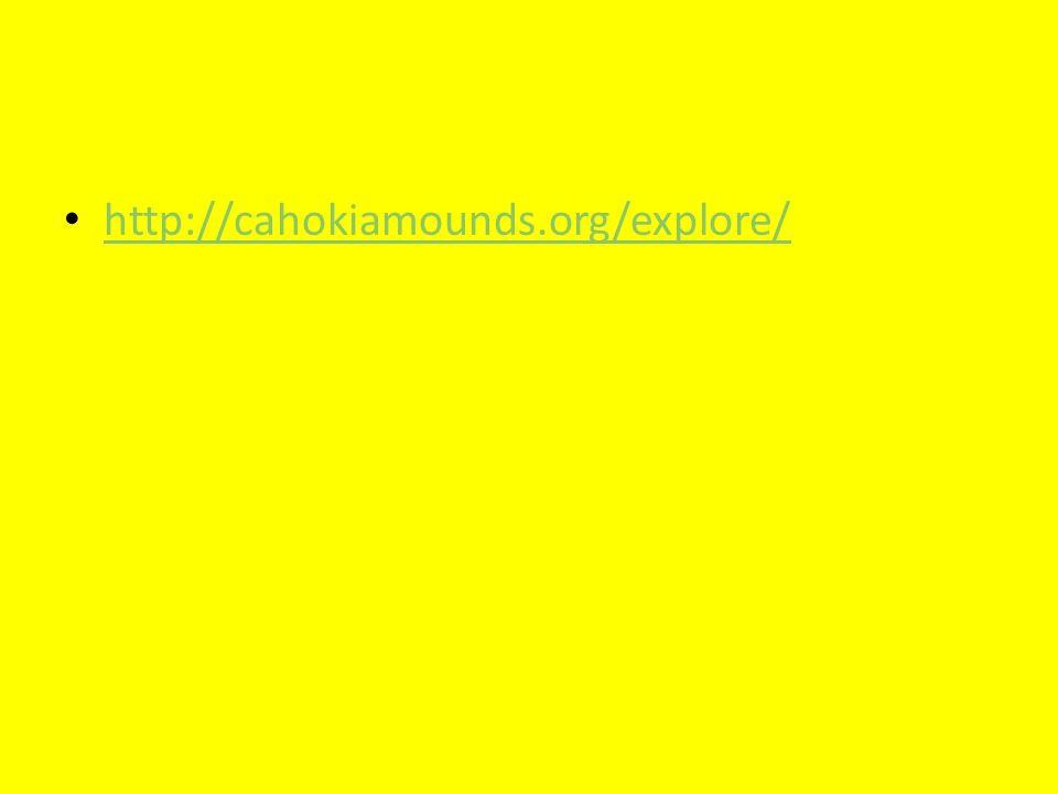 http://cahokiamounds.org/explore/