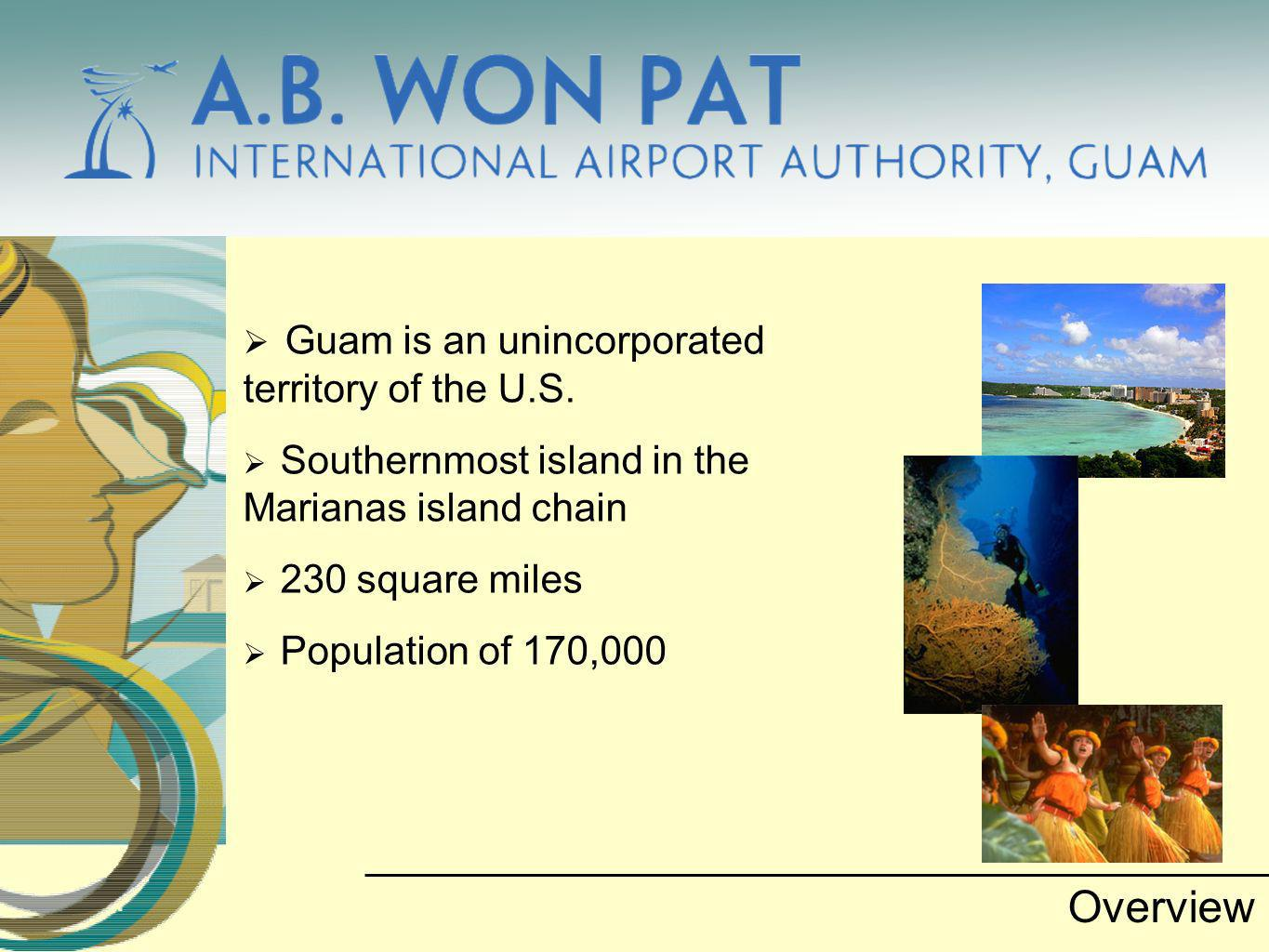 Largest airport in the Micronesia region Over 2.5 million passenger movements per year Overview Gateway to Micronesia Bridge from U.S.