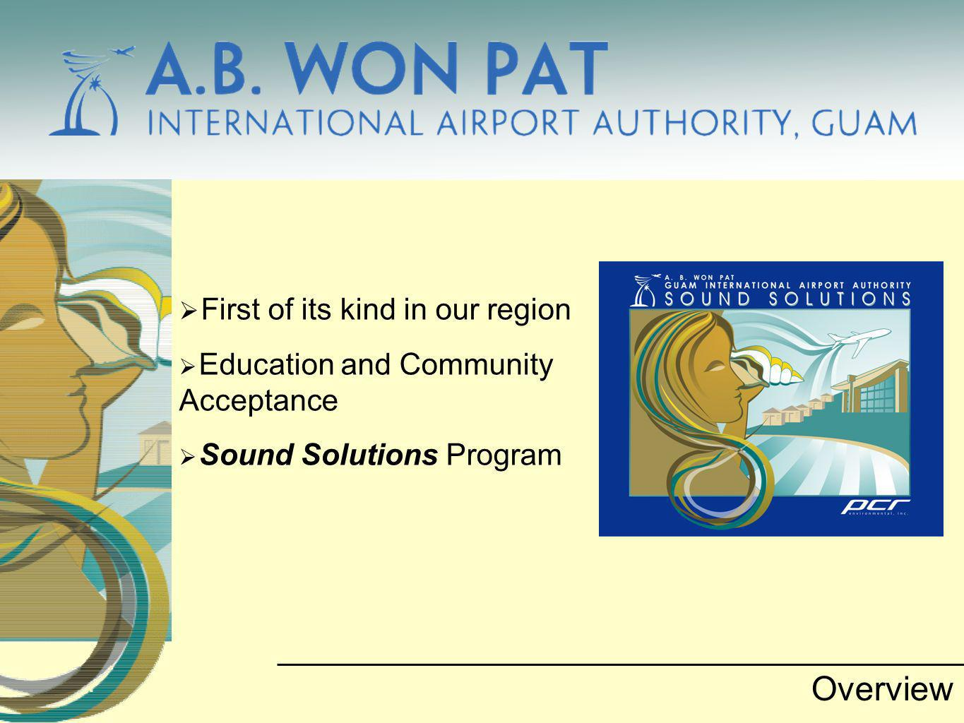 First of its kind in our region Education and Community Acceptance Sound Solutions Program Overview
