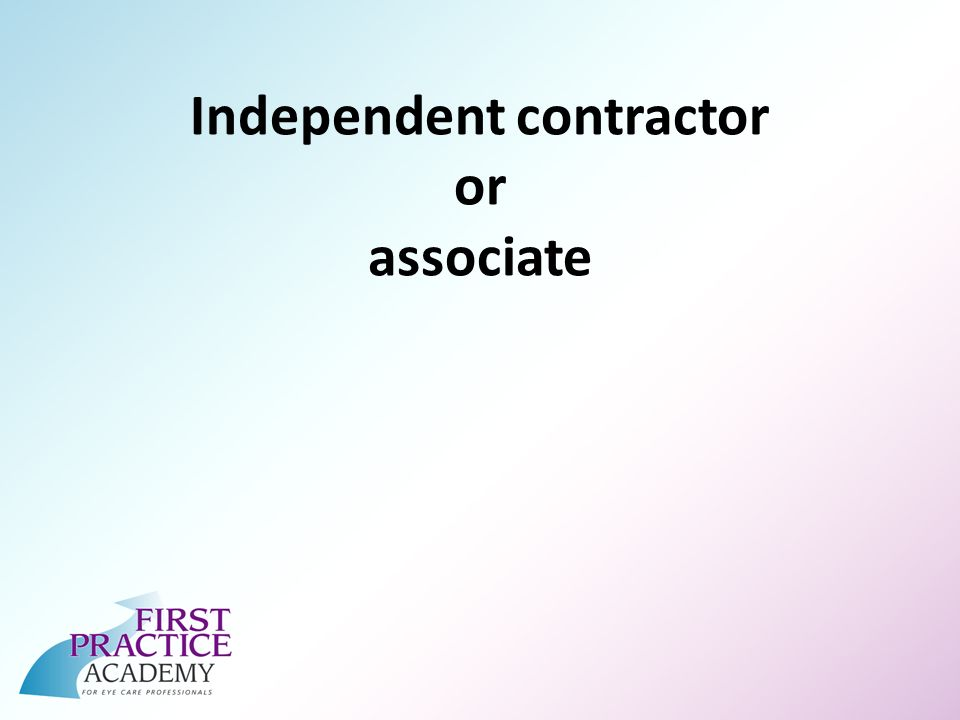 Independent contractor or associate