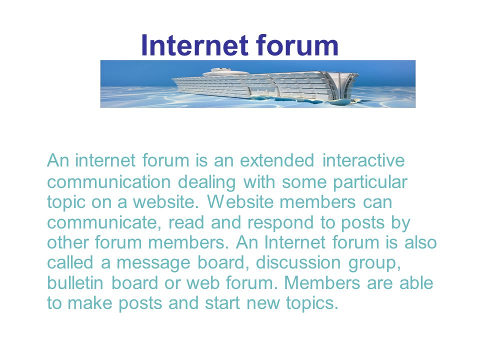 Internet forum An internet forum is an extended interactive communication dealing with some particular topic on a website.