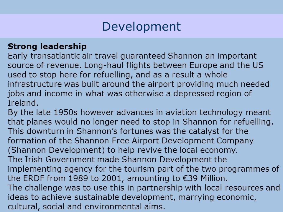 Development Strong leadership Early transatlantic air travel guaranteed Shannon an important source of revenue.