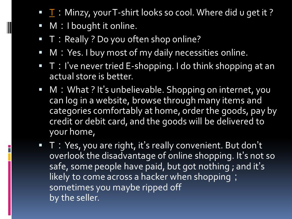 Convenience Shopping online is more convenient, which you can finish without going out and it can help people to save much time.