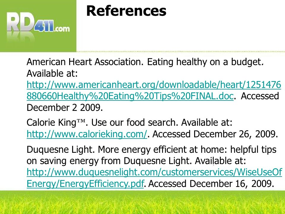 References American Heart Association. Eating healthy on a budget. Available at: http://www.americanheart.org/downloadable/heart/1251476 880660Healthy