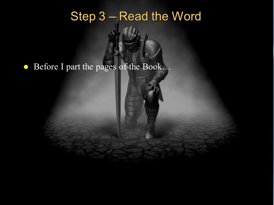 Step 3 – Read the Word l Before I part the pages of the Book…