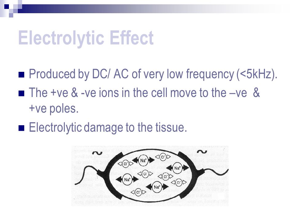 Faradic Effect Produced by AC of >20 kHz Stimulation of nerve & muscle cells – Undesirable Can be avoided by using current of >300kHz