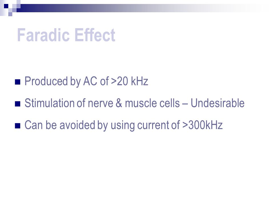 Thermal Effect Produced with AC >300kHz Tissue gets heated leading to three possibilities, depending on- Current density, Duration of application & Specific resistance of the tissue.