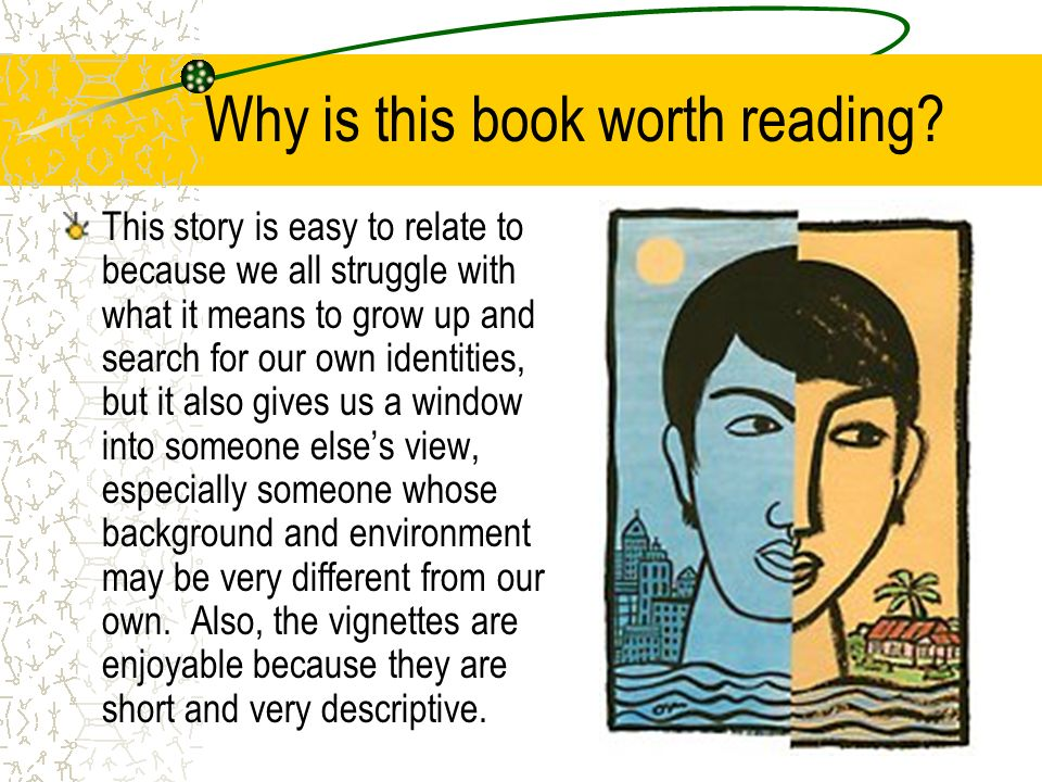 Why is this book worth reading? This story is easy to relate to because we all struggle with what it means to grow up and search for our own identitie