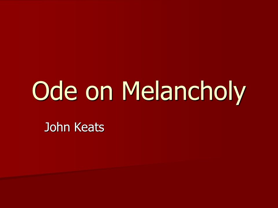 Ode on Melancholy John Keats