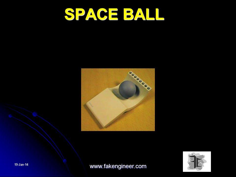 SPACE BALL SPACE BALL 19-Jan-14 www.fakengineer.com