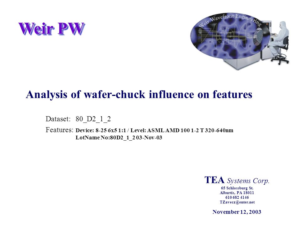 Weir PW Analysis of wafer-chuck influence on features Dataset:80_D2_1_2 Features: Device: 8-25 6x5 1:1 / Level: ASML AMD 100 1-2 T 320-640nm LotName No:80D2_1_2 03-Nov-03 TEA Systems Corp.