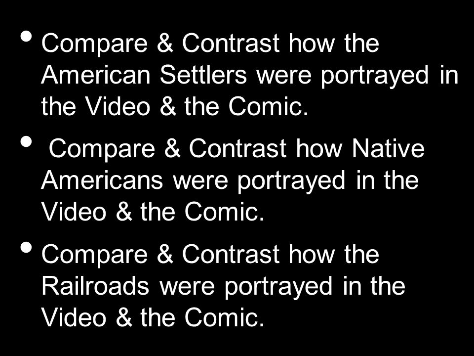 Compare & Contrast how the American Settlers were portrayed in the Video & the Comic. Compare & Contrast how Native Americans were portrayed in the Vi