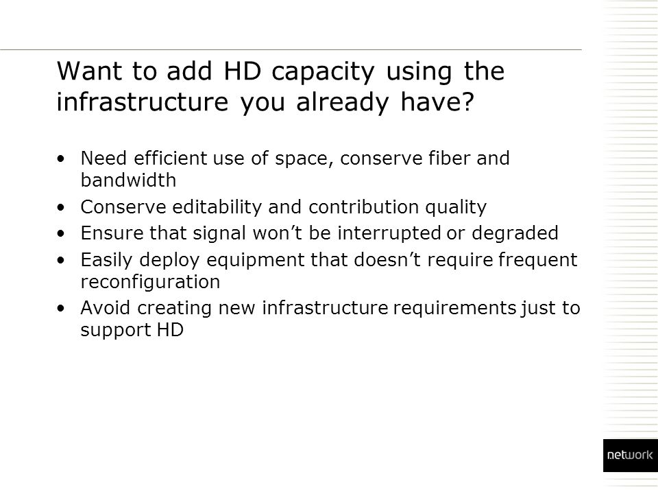 Want to add HD capacity using the infrastructure you already have.
