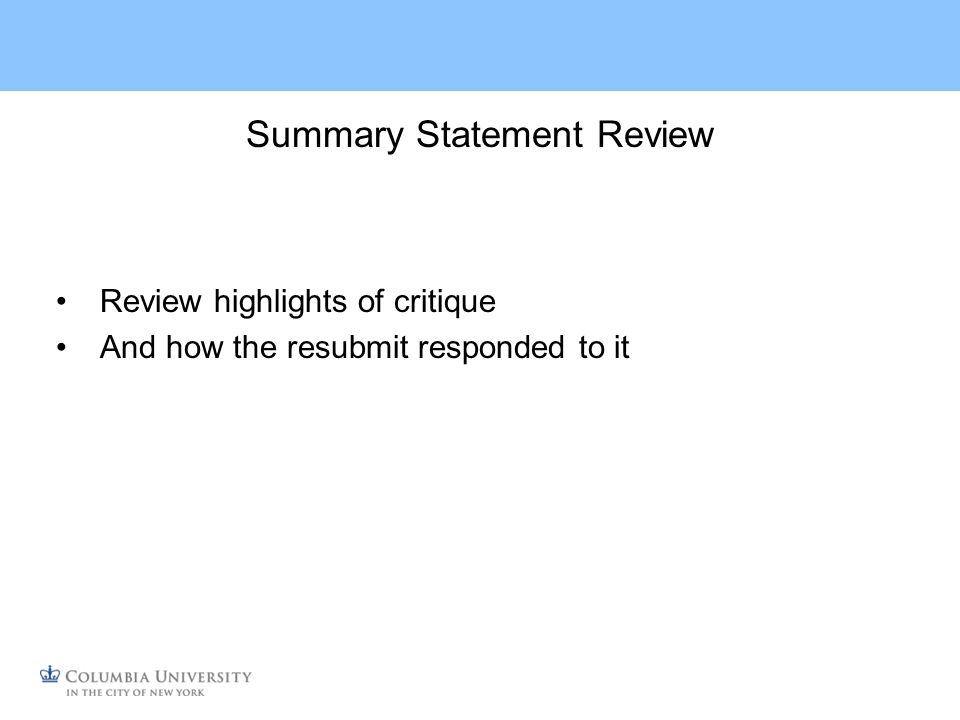 Summary Statement Review Review highlights of critique And how the resubmit responded to it