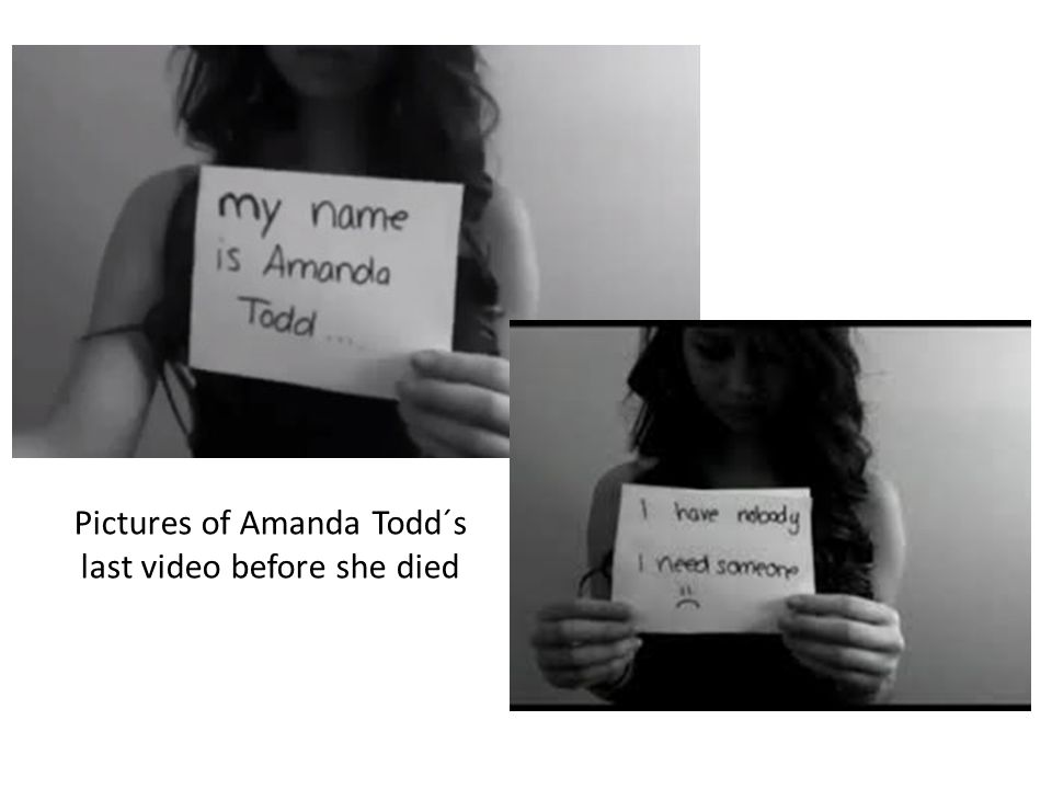 Pictures of Amanda Todd´s last video before she died
