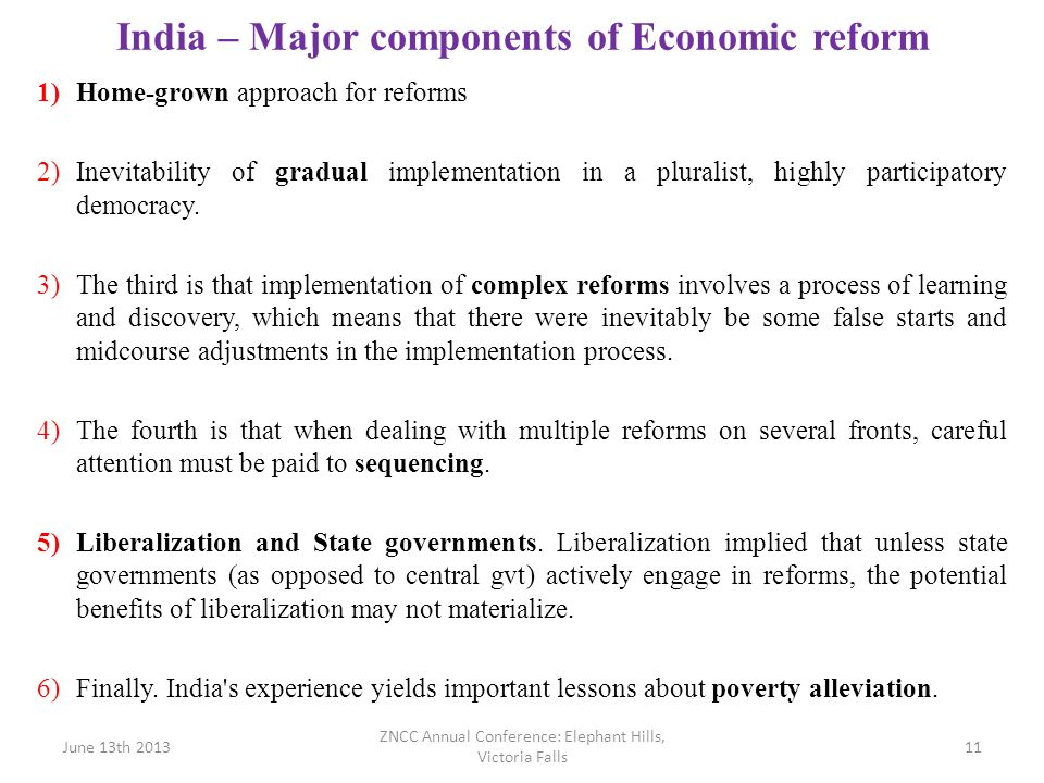 India – Major components of Economic reform 1)Home-grown approach for reforms 2)Inevitability of gradual implementation in a pluralist, highly partici