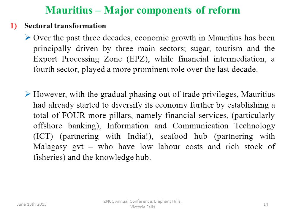 Mauritius – Major components of reform 1)Sectoral transformation Over the past three decades, economic growth in Mauritius has been principally driven