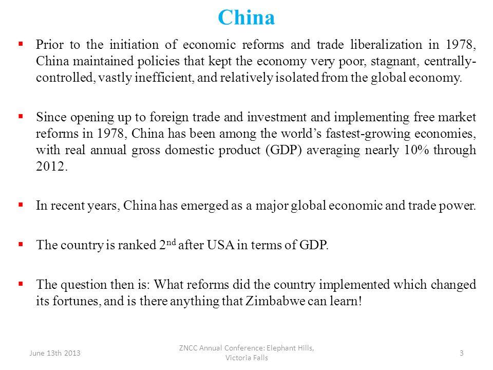 China Prior to the initiation of economic reforms and trade liberalization in 1978, China maintained policies that kept the economy very poor, stagnan