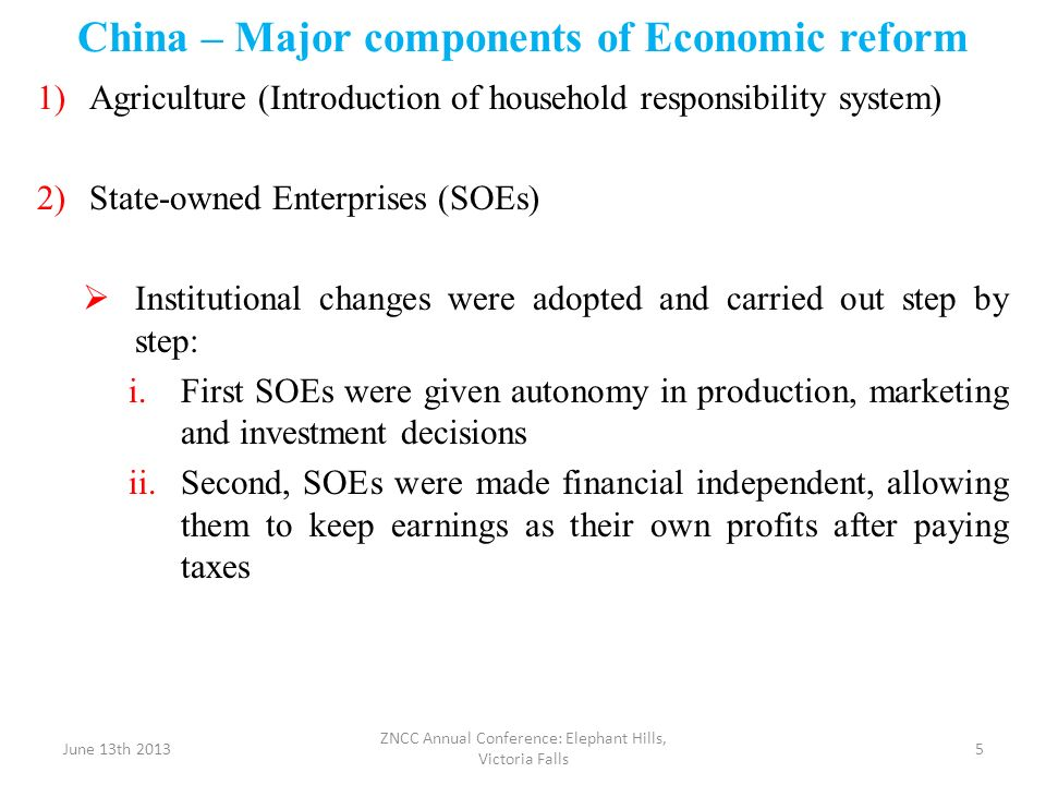 China – Major components of Economic reform 1)Agriculture (Introduction of household responsibility system) 2)State-owned Enterprises (SOEs) Instituti